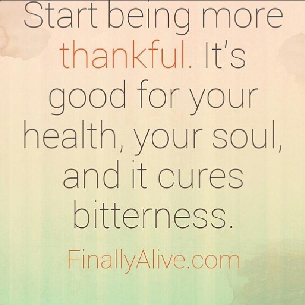 Thankfulness/ bitterness quote